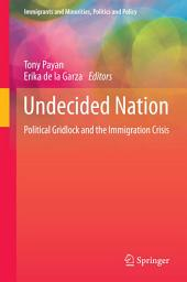 Undecided Nation: Political Gridlock and the Immigration Crisis