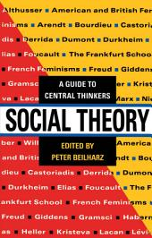 Social Theory: A Guide to Central Thinkers