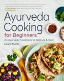 Download Ayurveda Cooking for Beginners Book