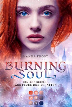 Burning Soul  Ein K  nigreich aus Feuer und Schatten 1  PDF
