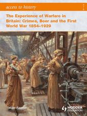 Access to History: The Experience of Warfare in Britain: Crimea, Boer and the First World War 1854-1929