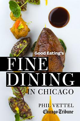 Good Eating s Fine Dining in Chicago