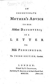 An Unfortunate Mother's Advice to her Absent Daughters. In a letter to Miss Pennington signed in MS., S. Pennington