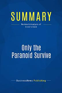 Summary  Only the Paranoid Survive Book