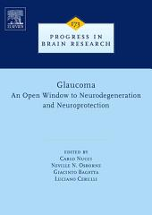 Glaucoma: An Open-Window to Neurodegeneration and Neuroprotection