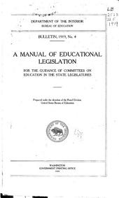 A Manual of Educational Legislation for the Guidance of Committees on Education in the State Legislatures: Issues 1-20