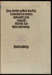 Von beyder gestalt des Sacraments tzu nemen, und ander newrung. D. Martin Luthers meynung