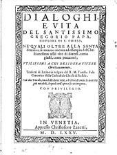Dialoghi: e vita del santissimo Gregorio Papa ...