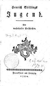 Henrich Stillings Jugend. Eine wahrhafte Geschichte