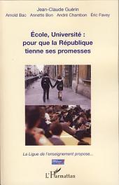 Ecole, Université : pour que la République tienne ses promesses: La Ligue de l'enseignement propose...