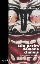 Dix petits démons chinois: Les nouvelles enquêtes du juge Ti