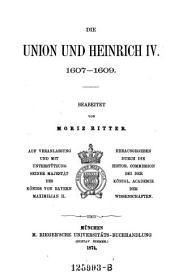 Die Union und Heinrich IV.: 1607 - 1609