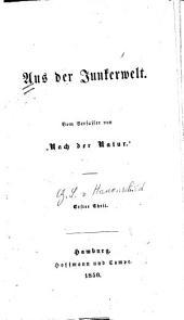 """Aus der junkerwelt: Vom verfasser von """"Nach der natur."""", Band 2"""