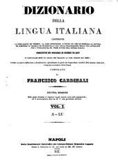 Dizionario della lingua italiana contenente la spiegazione de'termini, la loro estensione,... arricchito dei vocaboli di scienze ed arti...: I