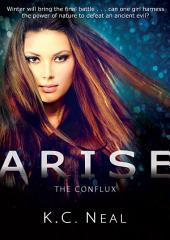 Arise: The Conflux: (Pyxis Series Book 3)