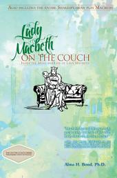 Lady Macbeth: On The Couch: Inside the Mind and Life of Lady Macbeth