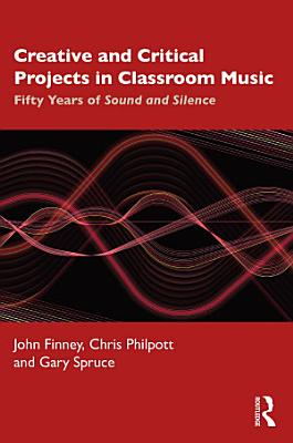 Creative and Critical Projects in Classroom Music