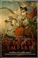 The Rise and Fall of the Ottoman Empire