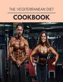 The Vegiterranean Diet Cookbook PDF