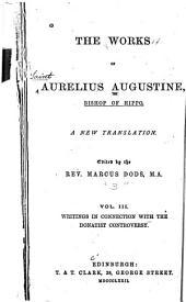The Works of Aurelius Augustine: A New Translation, Volume 3