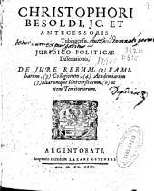 Christophori Besoldi ... Juridico-politicae dissertationes