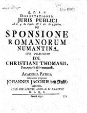 Dissertationem juris publici ad L. 4. de captiv. & ult. de legation: de sponsione Romanorum Numantina ...