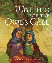 Waiting for the Owl's Call