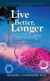 Live Better, Longer: The Science Behind the Amazing Health Benefits of OPCs