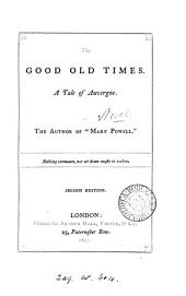 The good old times, by the author of 'Mary Powell'.