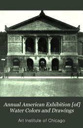 Annual American Exhibition [of] Water Colors and Drawings: Volumes 19-26