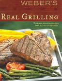 Weber s Real Grilling Book