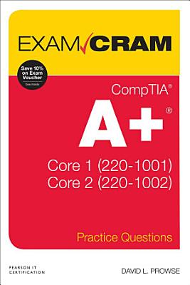 CompTIA A  Practice Questions Exam Cram Core 1  220 1001  and Core 2  220 1002