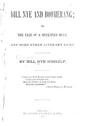 Bill Nye and Boomerang: Or, The Tale of a Meek-eyed Mule, and Some Other Literary Gems