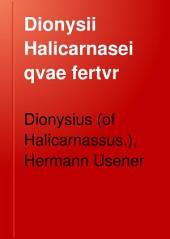 Dionysii Halicarnasei qvae fertvr Ars rhetorica, recensvit Hermannvs Vsener