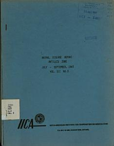 ANIMAL DISEASE REPORT ANTILLE ZONE JULY   SEPTEMBER  1983 VOL  III No  3 Book