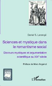 Sciences et mystique dans le romantisme social: Discours mystiques et argumentation scientifique au XIXe siècle