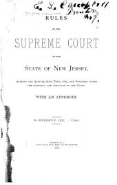 Rules of the Supreme Court of the State of New Jersey: Altered and Adopted June Term, 1885