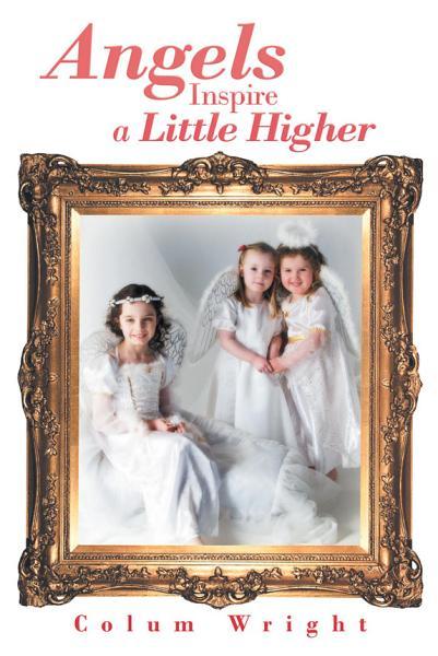 Angels Inspire a Little Higher