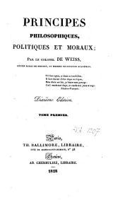 Principes philosophiques, politiques et moraux: Volume1