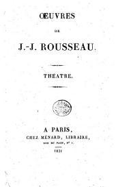 Oeuvres de J.-J. Rousseau: Théatre, Volume10