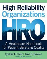 High Reliability Organizations  A Healthcare Handbook for Patient Safety   Quality PDF