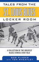 Tales from the St  Louis Blues Locker Room PDF