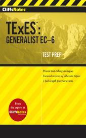 CliffsNotes TExES: Generalist EC-6