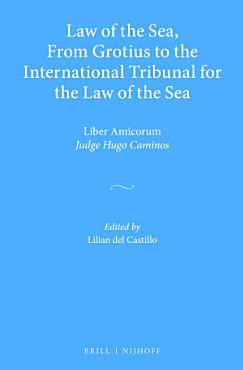 Law of the Sea  From Grotius to the International Tribunal for the Law of the Sea PDF