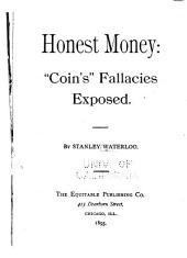 "Honest Money: ""Coin's"" Fallacies Exposed"