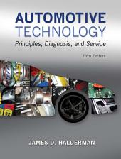 Automotive Technology: Principles, Diagnosis, and Service, Edition 5