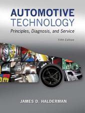 Automotive Technology: Principles, Diagnosis, and Service, Edition 5