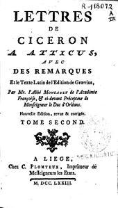 Lettres de Ciceron a Atticus: avec des remarques et le texte latin de l'edition de Graevius, Volume2