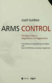 Arms Control: The New Guide to Negotiations and Agreements with New CD-ROM Supplement, Edition 2