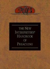 The New Interpreter's® Handbook of Preaching